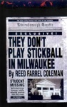 They Dont Play Stickball In Milwaukee