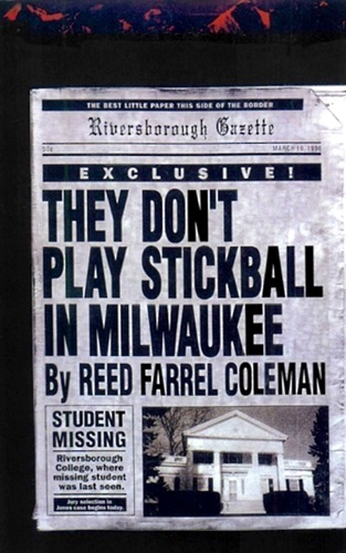 Reed Farrel Coleman - They Don't Play Stickball in Milwaukee