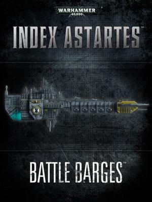 Index Astartes: Battle Barges