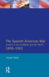 The Spanish American War 1895 1902