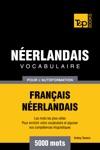 Vocabulaire Franais-Nerlandais Pour Lautoformation 5000 Mots