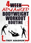 4 Week Advanced Bodyweight Workout Routine Workout At Home Series