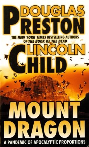 Douglas Preston & Lincoln Child - Mount Dragon