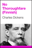 Charles Dickens - No Thoroughfare (Finnish Edition) artwork