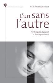 LUN SANS LAUTRE - PSYCHOLOGIE DU DEUIL ET DES SéPARATIONS
