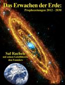 Das Erwachen der Erde: Prophezeiungen 2012 - 2030
