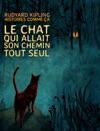 Le Chat Qui Allait Son Chemin Tout Seul