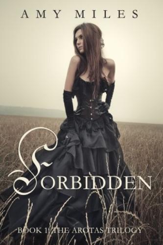 Forbidden - Amy Miles - Amy Miles