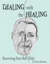 Dealing With The Healing Recovering From Bells Palsy