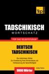 Deutsch-Tadschikischer Wortschatz Fr Das Selbststudium 9000 Wrter