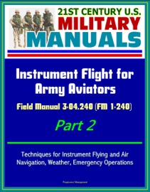 21st Century U S Military Manuals Instrument Flight For Army Aviators