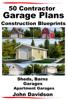 John Davidson - 50 Contractor Garage Plans Construction Blueprints: Sheds, Barns, Garages, Apartment Garages artwork
