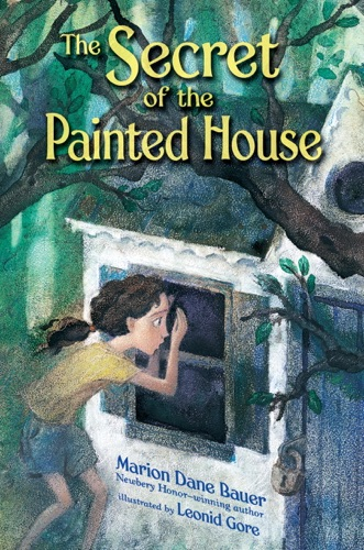 Marion Dane Bauer & Leonid Gore - The Secret of the Painted House