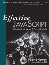 Effective Javascript 68 Specific Ways To Harness The Power Of Javascript