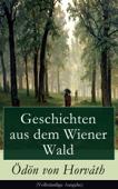 Geschichten aus dem Wiener Wald (Vollständige Ausgabe)
