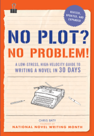 No Plot? No Problem! Revised and Expanded Edition book
