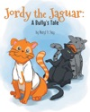 Jordy The Jaguar A Bullys Tale