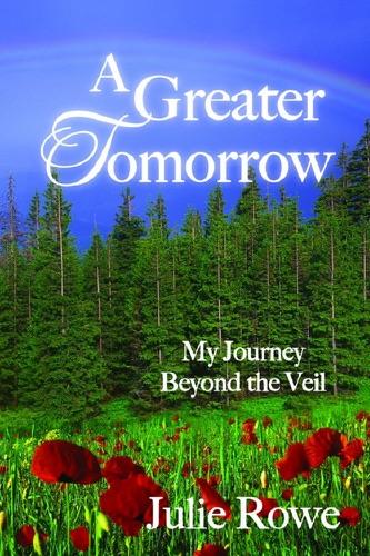 Julie Rowe - A Greater Tomorrow