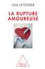 La Rupture amoureuse - Lisa Letessier