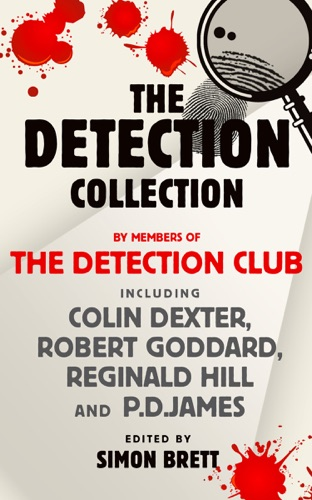 The Detection Club, Colin Dexter, Robert Goddard, Reginald Hill, P. D. James & Simon Brett - The Detection Collection