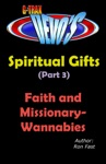 G-TRAX Devos-Spiritual Gifts Part 3 Faith And Missionary-Wannabies