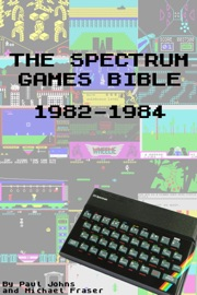 THE SPECTRUM GAMES BIBLE 1982-1984