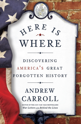 Here Is Where - Andrew Carroll book