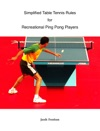 Simplified Table Tennis Rules For Recreational Ping Pong Players