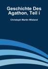Geschichte Des Agathon Teil I