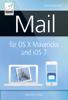 Anton Ochsenkühn & Michael Krimmer - Mail für OS X Mavericks (Mac) und iOS 7 (iPhone/iPad) Grafik