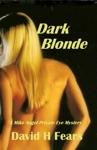 Dark Blonde A Mike Angel Mystery