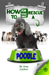 How to Rescue a Poodle