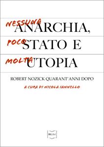 Nessuna anarchia, poco Stato e molta utopia Libro Cover