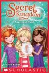 Secret Kingdom 4 Mermaid Reef
