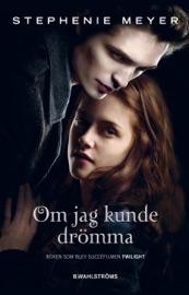 Twilight 1 - Om jag kunde drömma - Stephenie Meyer by  Stephenie Meyer PDF Download