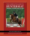 The Complete Guide To Hunter Seat Training Showing And Judging