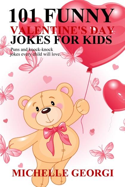 101 Valentine S Day Jokes For Kids By Michelle Georgi On Apple Books