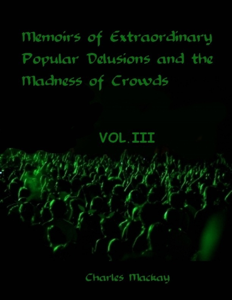 Memoirs of Extraordinary Popular Delusions and the Madness of Crowds Cover Book