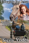 Cowgirls For Jesus Book One Amish Prayer A Christian Romance Serial
