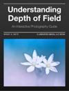 Understanding Depth Of Field - An Interactive Photography Guide