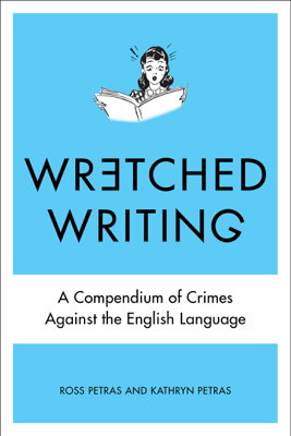 Wretched Writing - Kathryn Petras & Ross Petras book