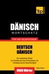 Deutsch-Dnischer Wortschatz Fr Das Selbststudium 9000 Wrter