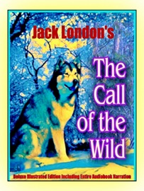 The Call Of The Wild Children S Unabridged Classic Deluxe Edition