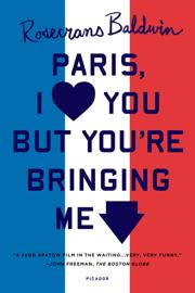 Paris, I Love You but You're Bringing Me Down book