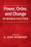 Power Order And Change In World Politics