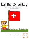 Little Stanley Learns About The Country Switzerland Book 144 Of 200