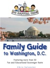 The DC Capital Kids Family Guide To Washington DC Featuring More Than 50 Fun And Educational Scavenger Hunts