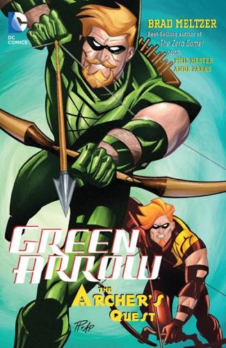 Brad Meltzer & Phil Hester - Green Arrow: Archer's Quest