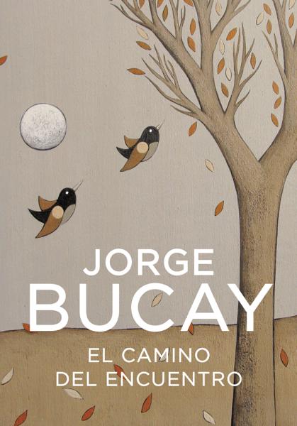 El camino del encuentro por Jorge Bucay