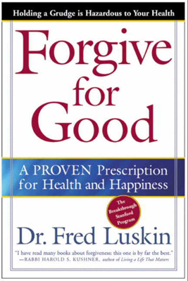 Forgive for Good - Frederic Luskin book